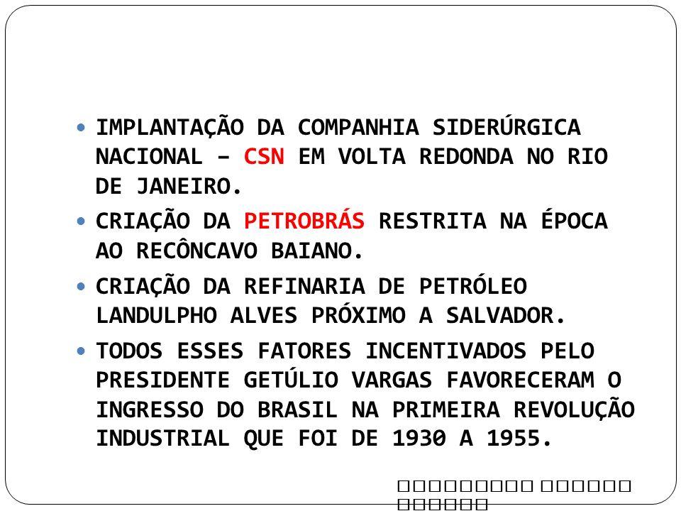 CRIAÇÃO DA PETROBRÁS RESTRITA NA ÉPOCA AO RECÔNCAVO BAIANO.