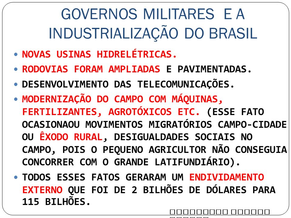 GOVERNOS MILITARES E A INDUSTRIALIZAÇÃO DO BRASIL