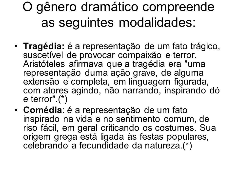 O gênero dramático compreende as seguintes modalidades: