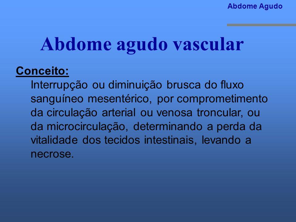 Abdome agudo vascular Conceito: