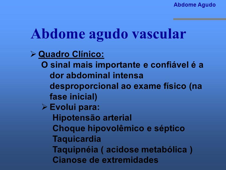 Abdome agudo vascular Quadro Clínico:
