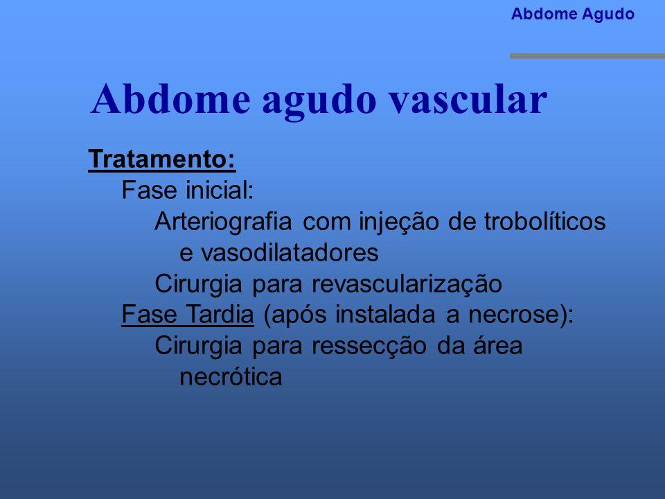Abdome agudo vascular Tratamento: Fase inicial: