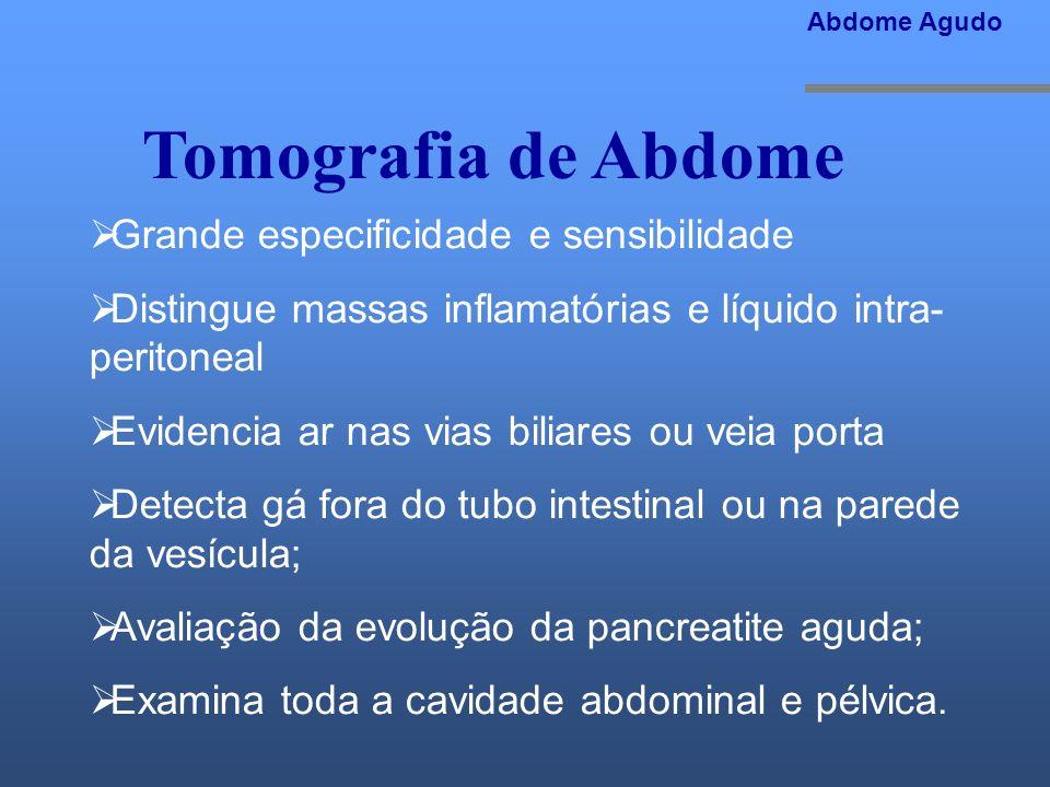 Tomografia de Abdome Grande especificidade e sensibilidade