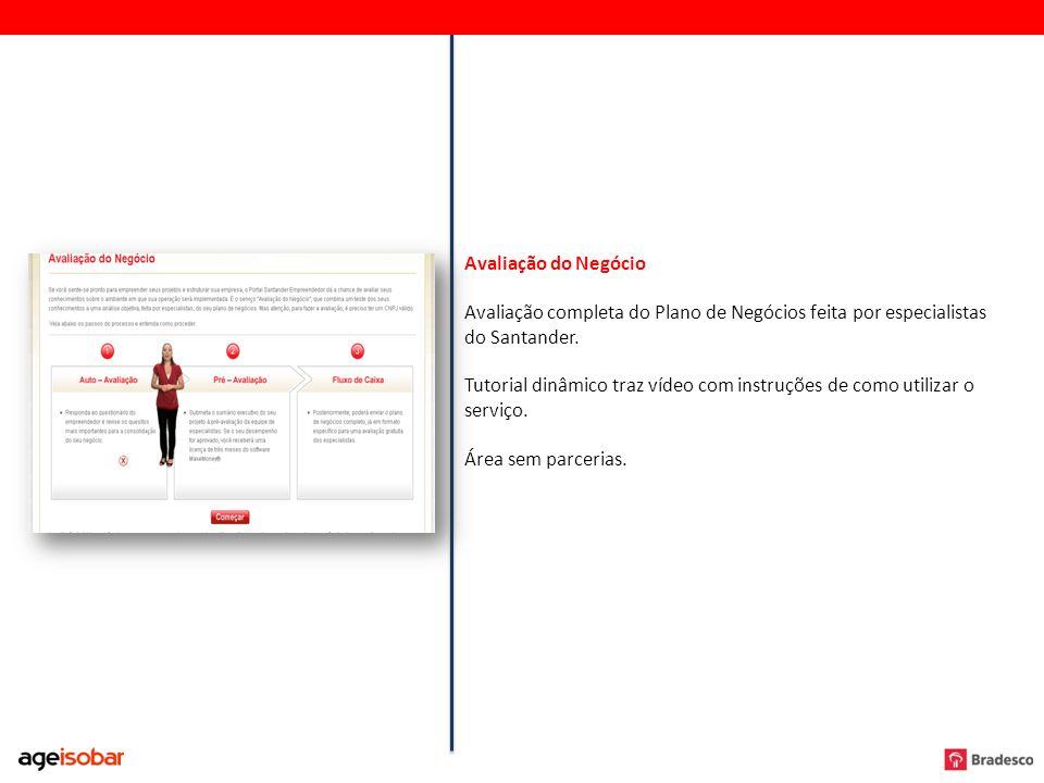 Avaliação do Negócio Avaliação completa do Plano de Negócios feita por especialistas do Santander.
