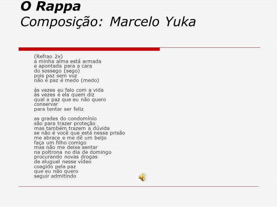 Minha Alma (A Paz Que Eu Nao Quero) O Rappa Composição: Marcelo Yuka