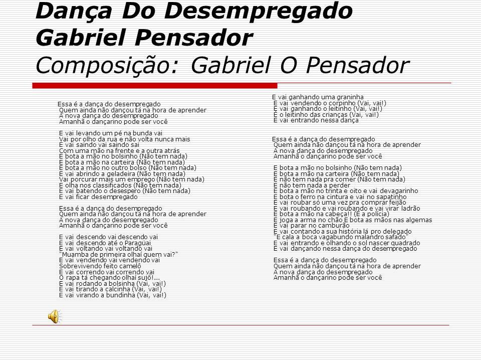 Dança Do Desempregado Gabriel Pensador Composição: Gabriel O Pensador