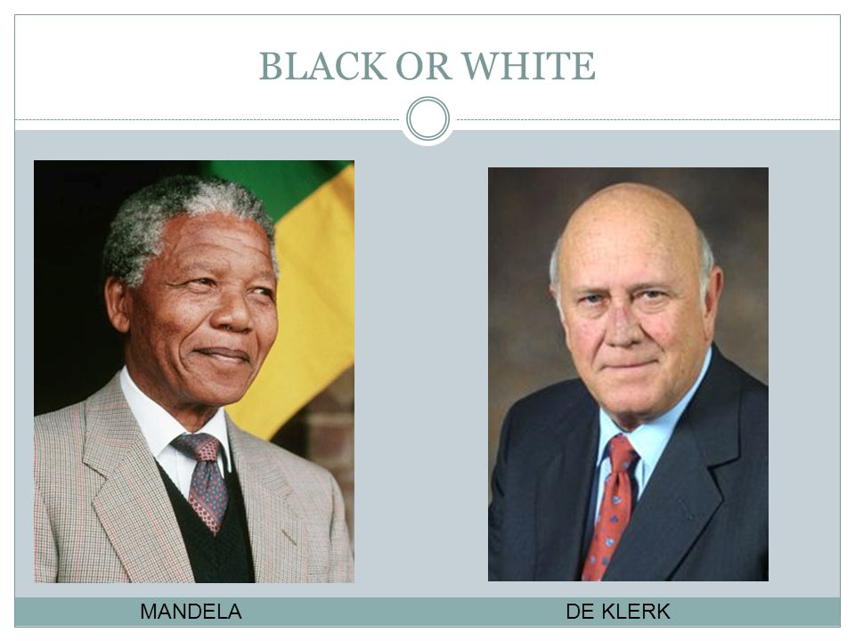 BLACK OR WHITE MANDELA DE KLERK