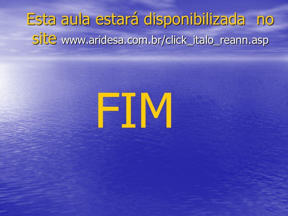 Esta aula estará disponibilizada no site www. aridesa. com