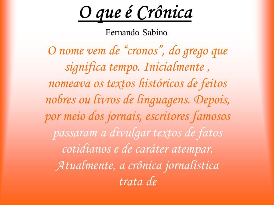 O que é Crônica Fernando Sabino.