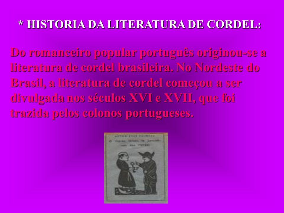 * HISTORIA DA LITERATURA DE CORDEL: