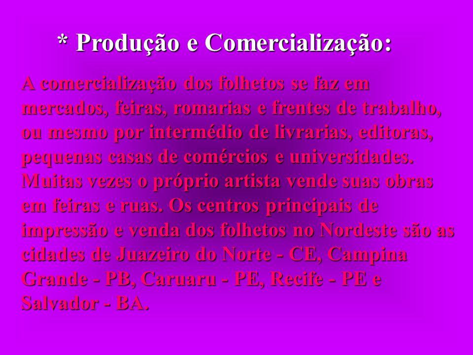* Produção e Comercialização: