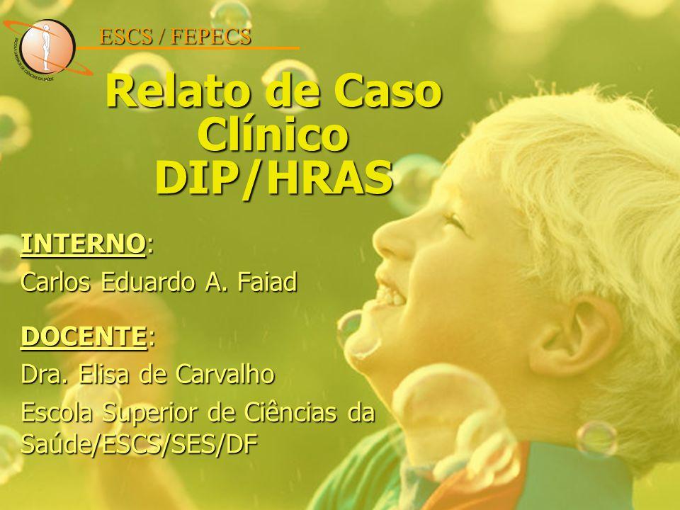 Relato de Caso Clínico DIP/HRAS