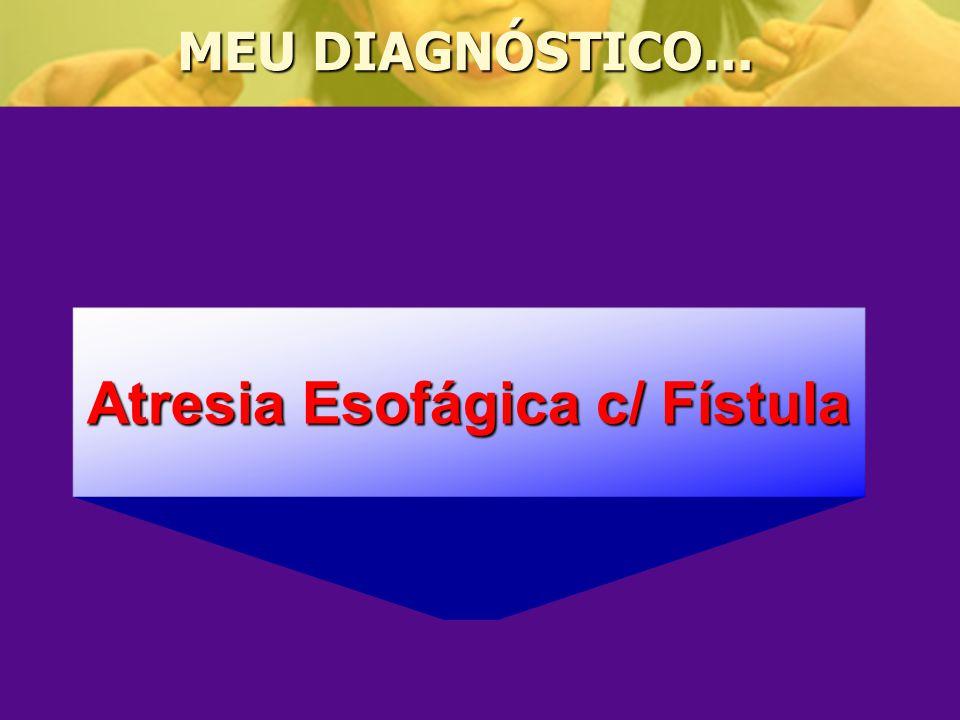 Atresia Esofágica c/ Fístula