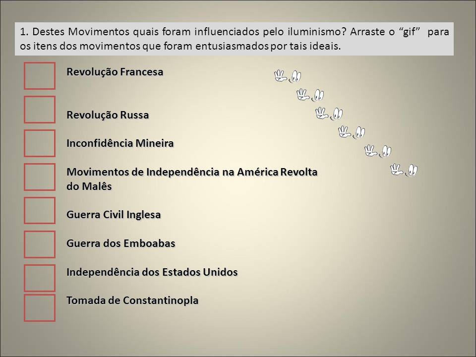1. Destes Movimentos quais foram influenciados pelo iluminismo