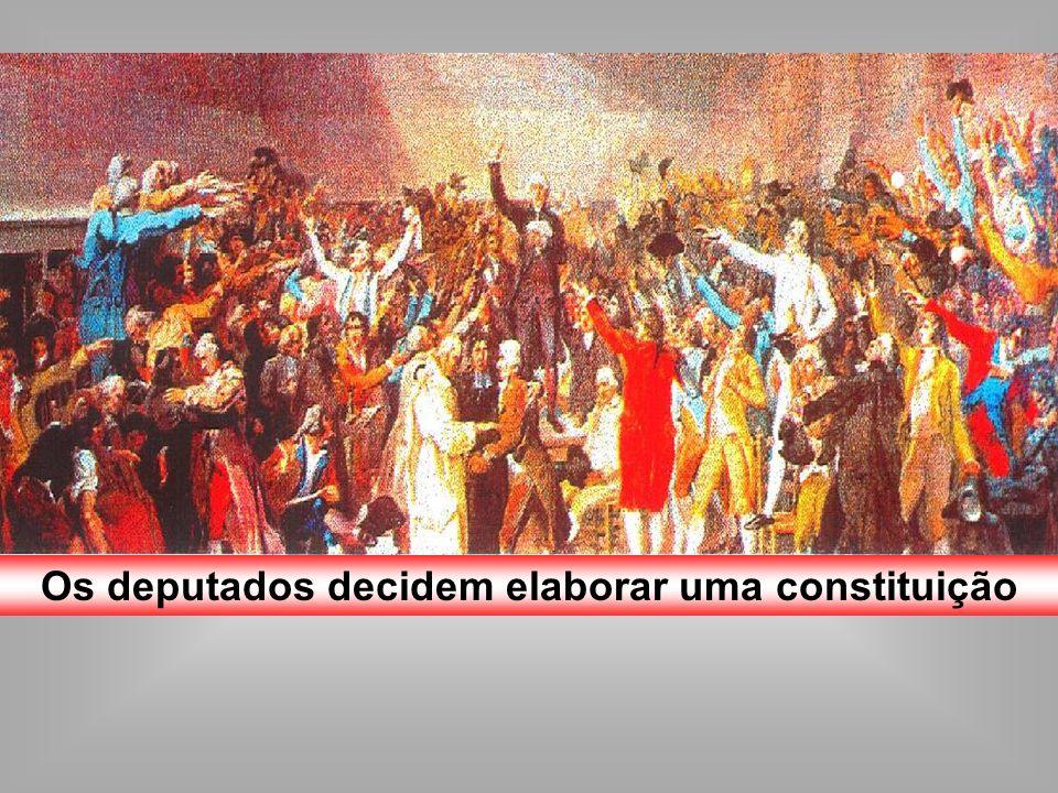 Os deputados decidem elaborar uma constituição