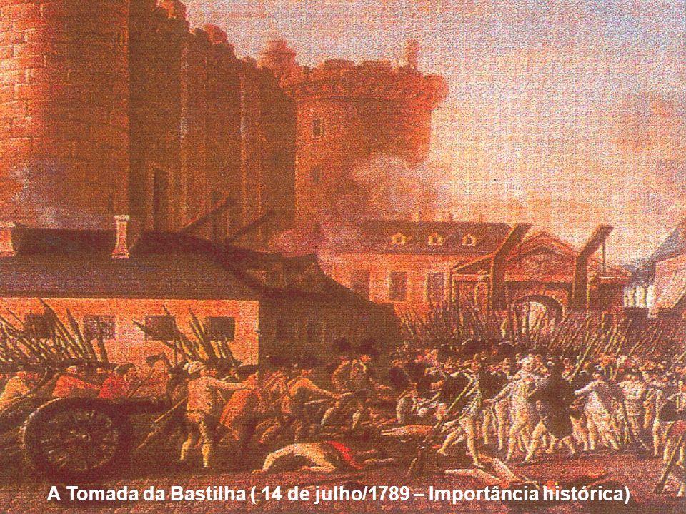 A Tomada da Bastilha ( 14 de julho/1789 – Importância histórica)