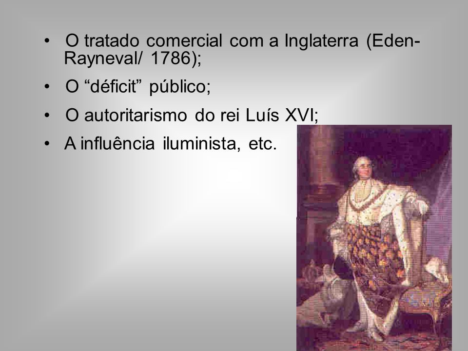 O tratado comercial com a Inglaterra (Eden- Rayneval/ 1786);
