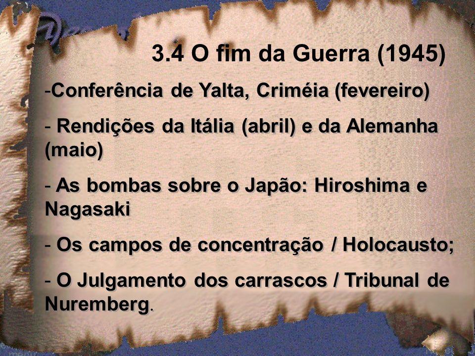 3.4 O fim da Guerra (1945) Conferência de Yalta, Criméia (fevereiro)