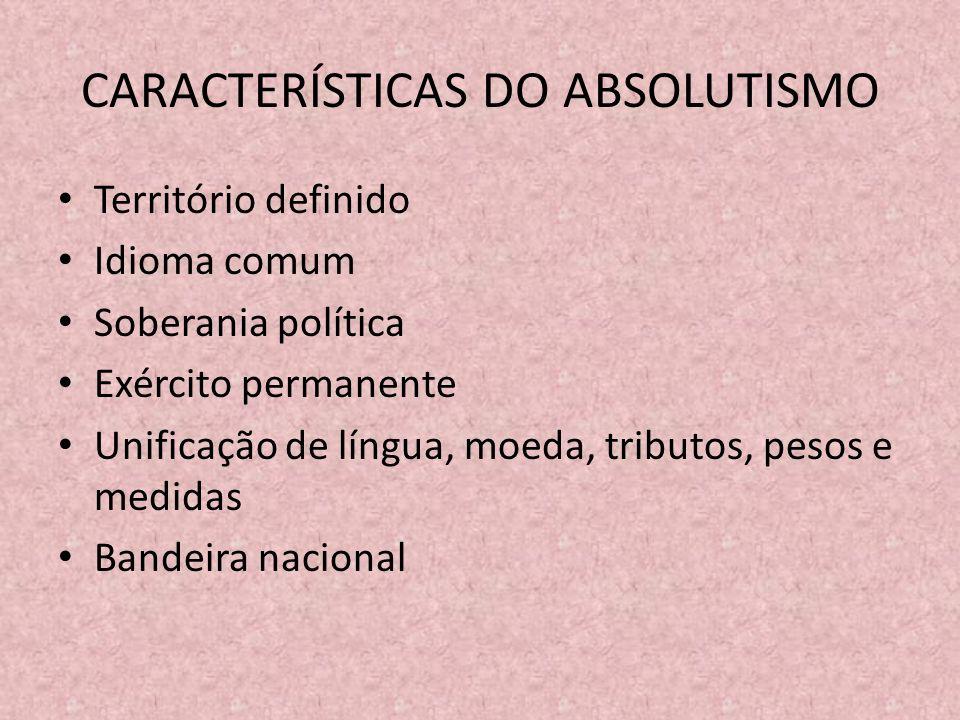 CARACTERÍSTICAS DO ABSOLUTISMO