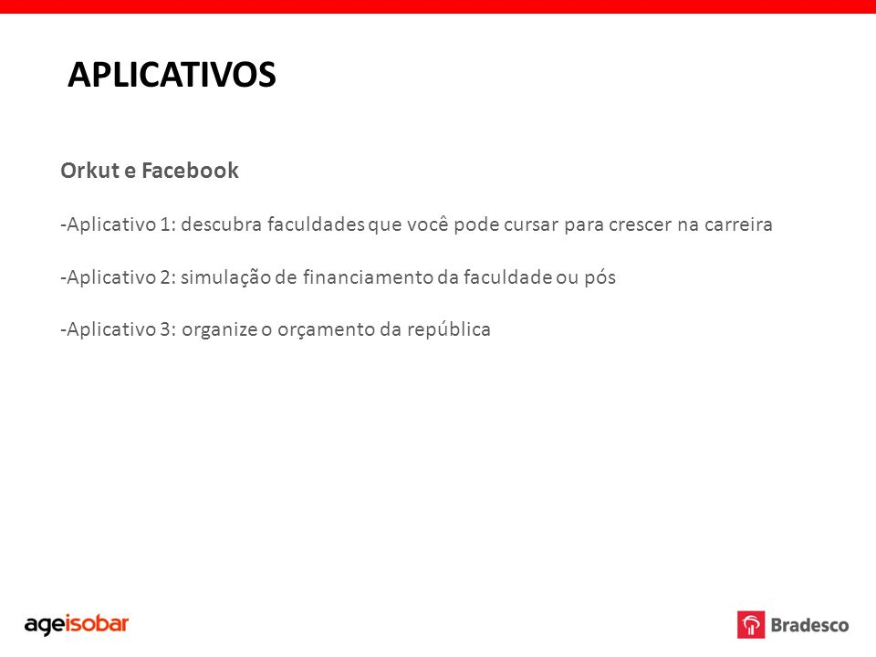 APLICATIVOS Orkut e Facebook