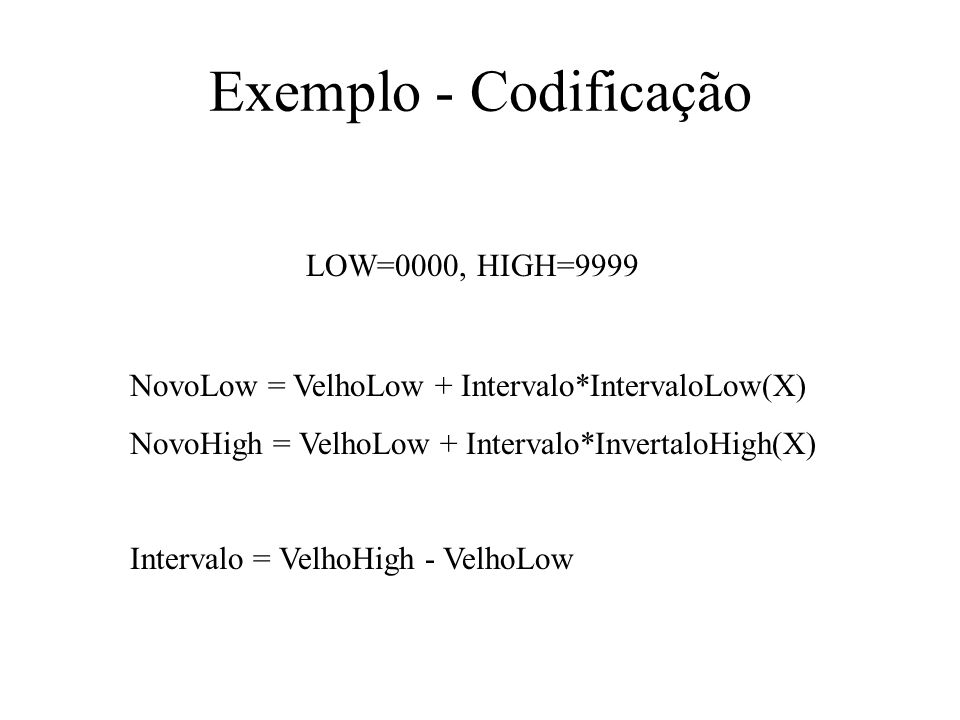 Exemplo - Codificação LOW=0000, HIGH=9999