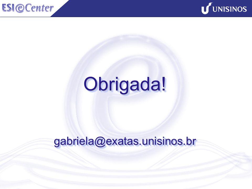 Obrigada! gabriela@exatas.unisinos.br