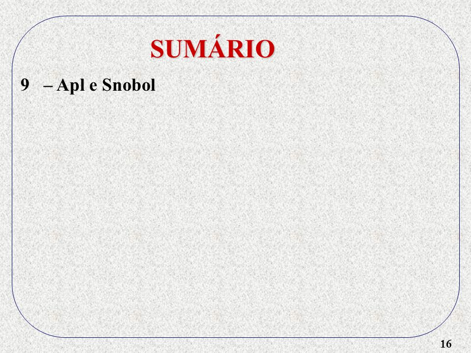 SUMÁRIO 9 – Apl e Snobol