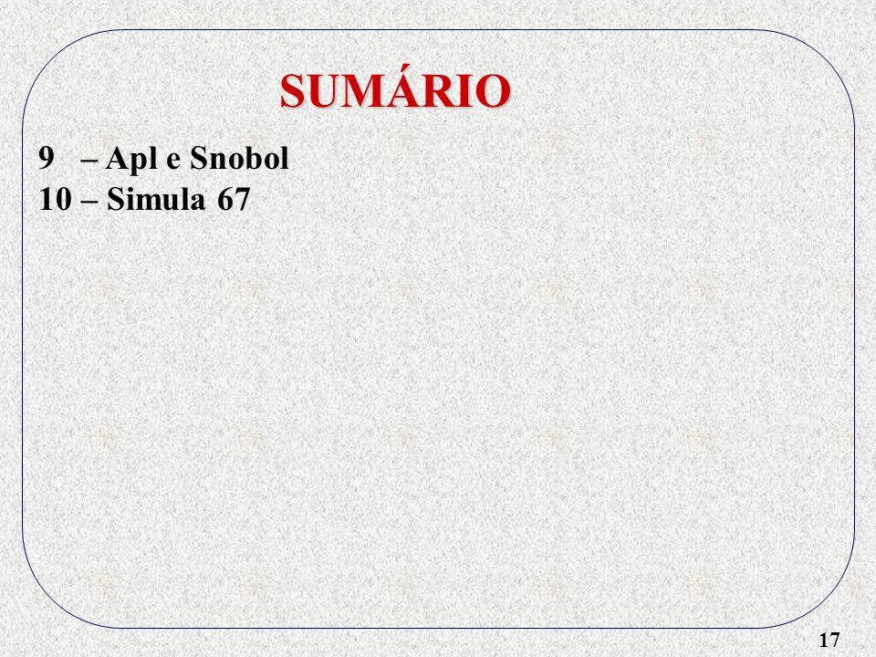 SUMÁRIO 9 – Apl e Snobol 10 – Simula 67