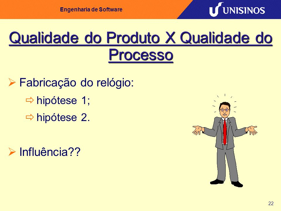 Qualidade do Produto X Qualidade do Processo