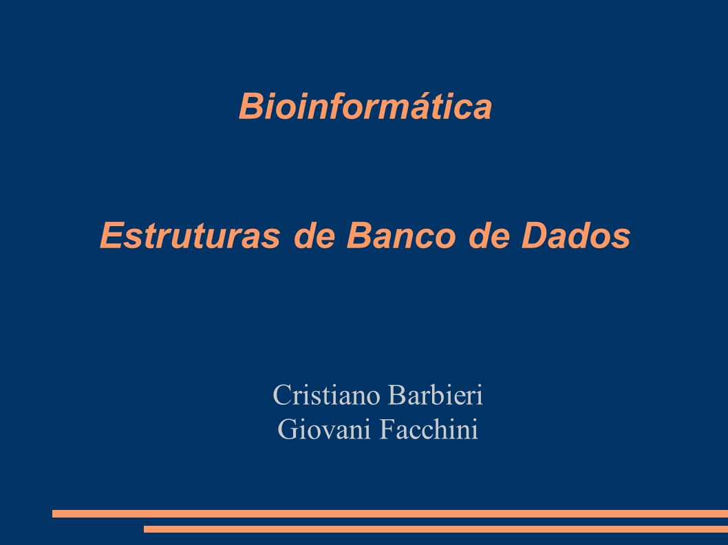 Bioinformática Estruturas de Banco de Dados