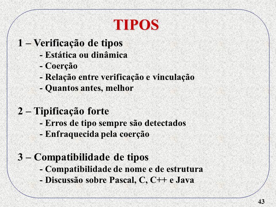 TIPOS 1 – Verificação de tipos 2 – Tipificação forte