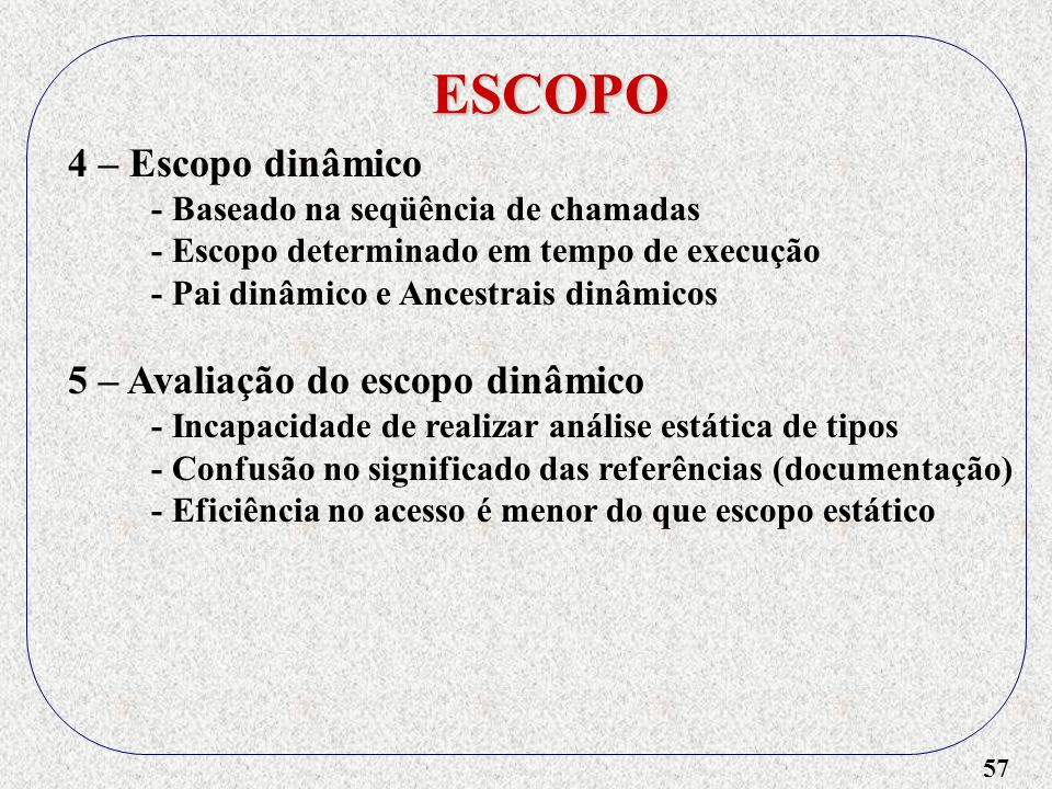 ESCOPO 4 – Escopo dinâmico 5 – Avaliação do escopo dinâmico