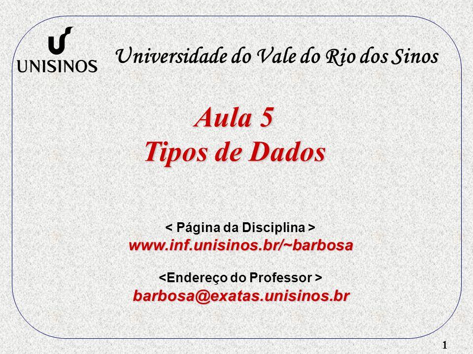 Aula 5 Tipos de Dados Universidade do Vale do Rio dos Sinos