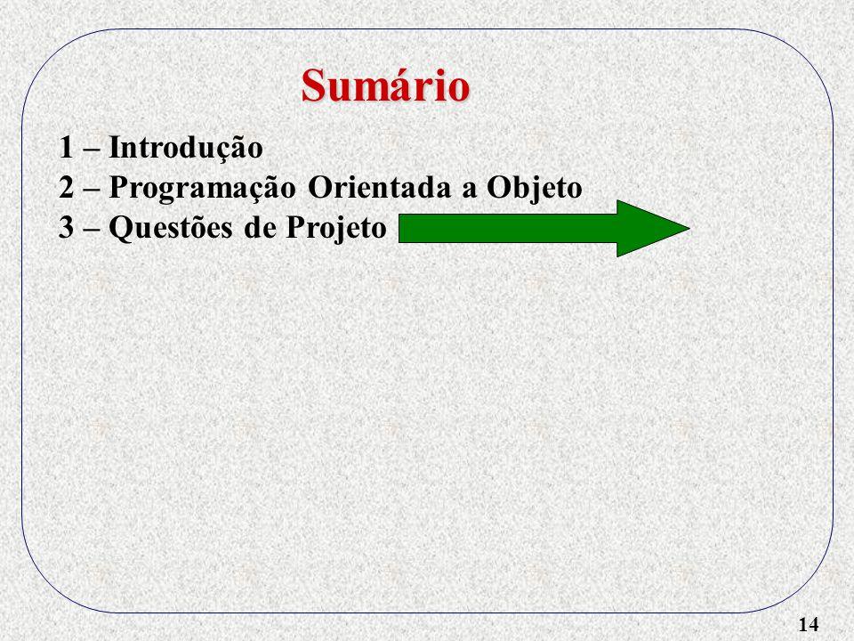 Sumário 1 – Introdução 2 – Programação Orientada a Objeto
