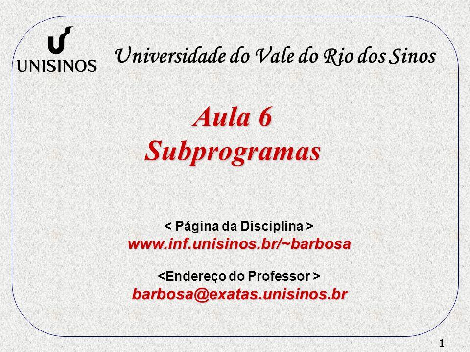Aula 6 Subprogramas Universidade do Vale do Rio dos Sinos