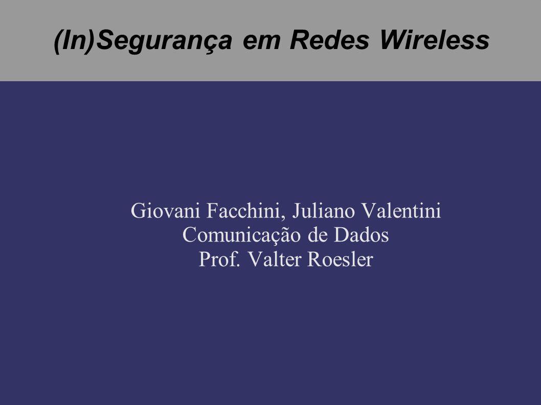 (In)Segurança em Redes Wireless