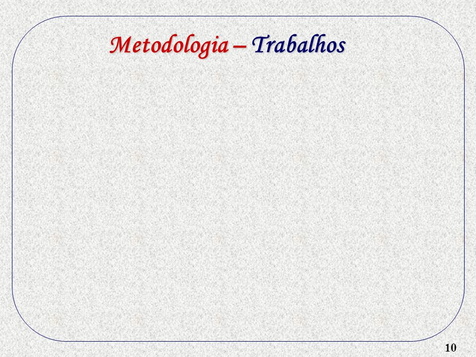 Metodologia – Trabalhos