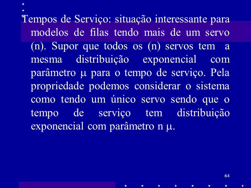Tempos de Serviço: situação interessante para modelos de filas tendo mais de um servo (n).