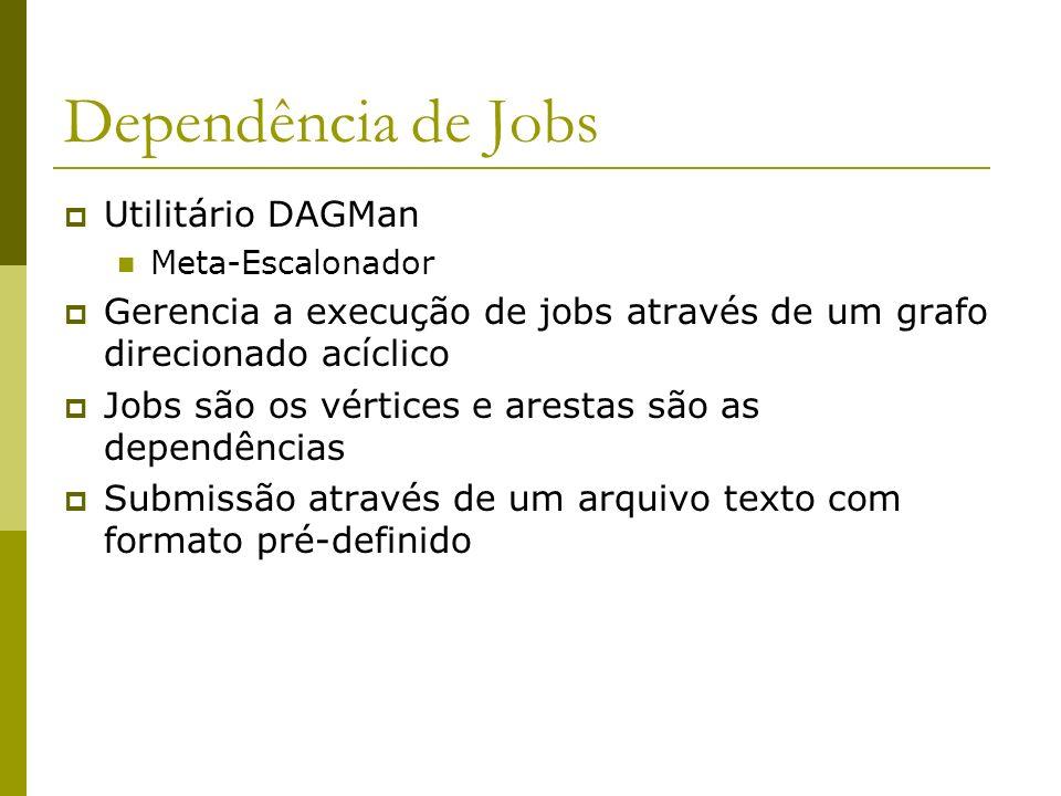 Dependência de Jobs Utilitário DAGMan
