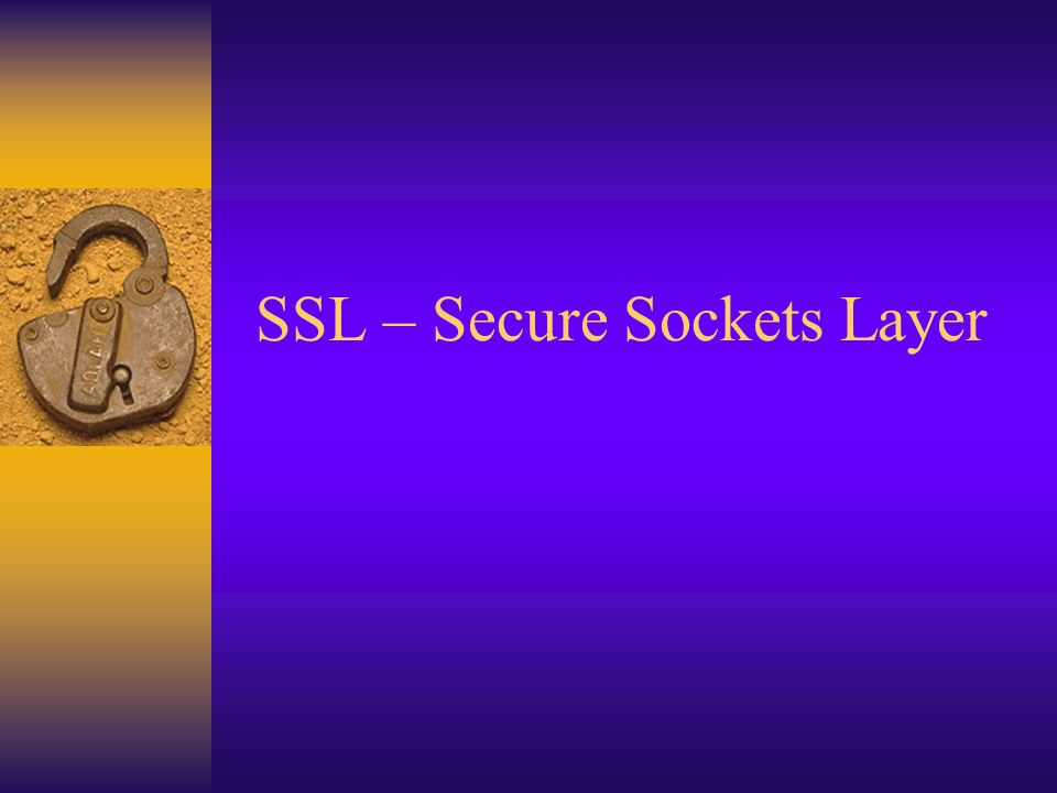 SSL – Secure Sockets Layer