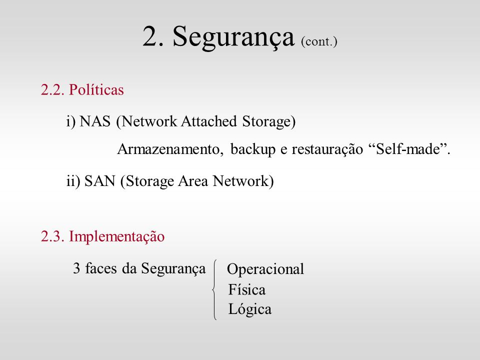 2. Segurança (cont.) 2.2. Políticas i) NAS (Network Attached Storage)