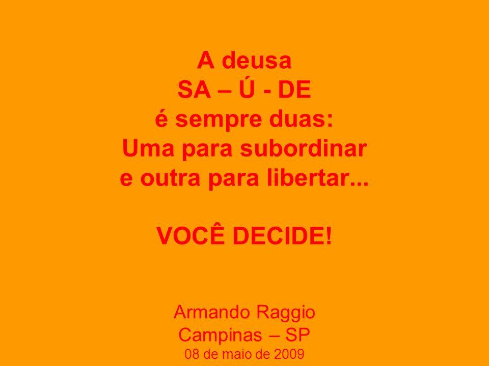 Armando Raggio Campinas – SP 08 de maio de 2009