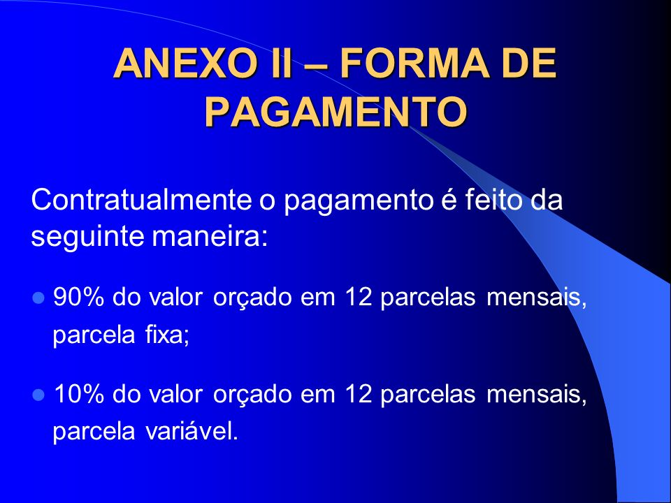 ANEXO II – FORMA DE PAGAMENTO