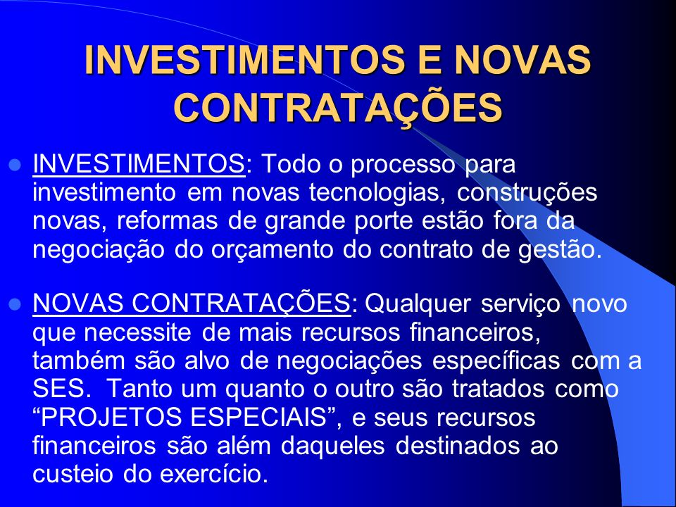 INVESTIMENTOS E NOVAS CONTRATAÇÕES