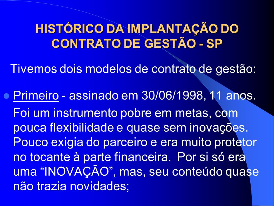 HISTÓRICO DA IMPLANTAÇÃO DO CONTRATO DE GESTÃO - SP