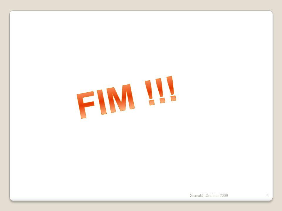 FIM !!! Gravatá, Cristina.2009