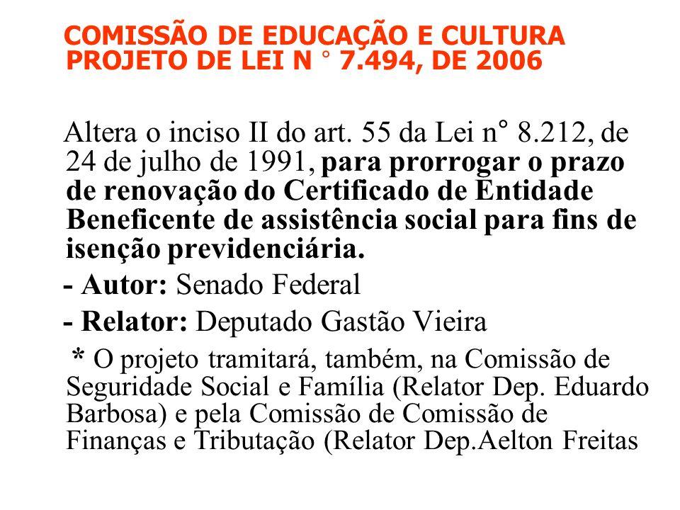 - Autor: Senado Federal - Relator: Deputado Gastão Vieira
