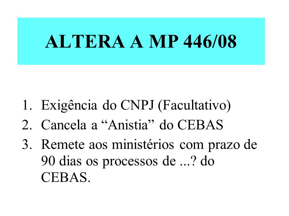 ALTERA A MP 446/08 Exigência do CNPJ (Facultativo)