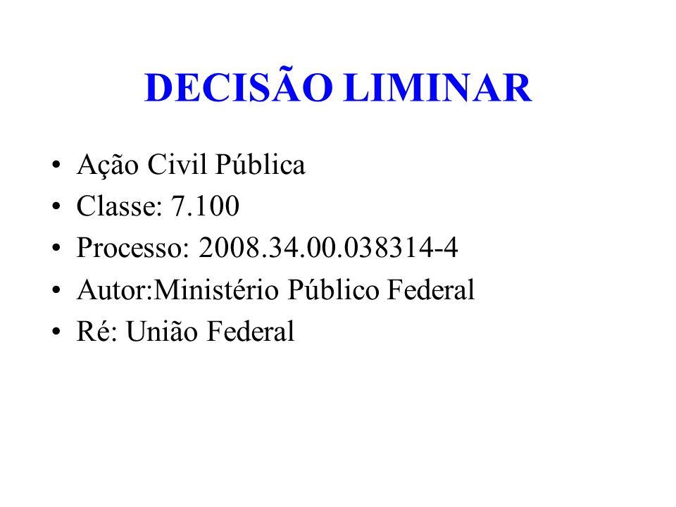 DECISÃO LIMINAR Ação Civil Pública Classe: 7.100