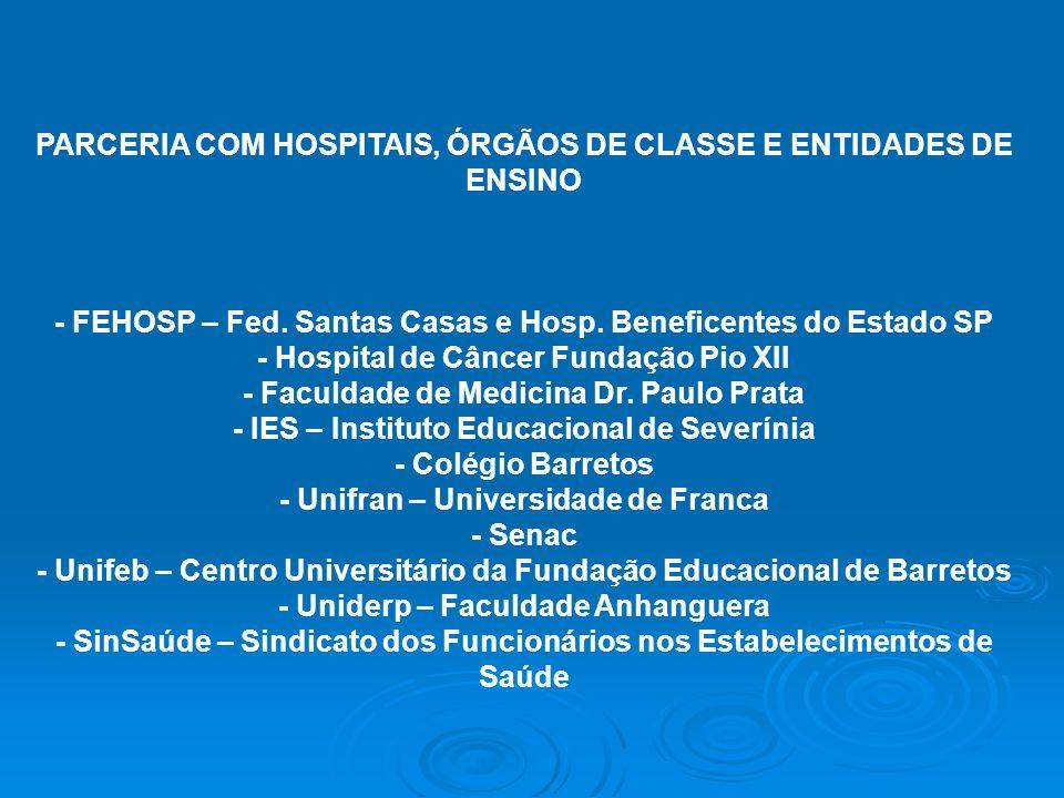 PARCERIA COM HOSPITAIS, ÓRGÃOS DE CLASSE E ENTIDADES DE ENSINO